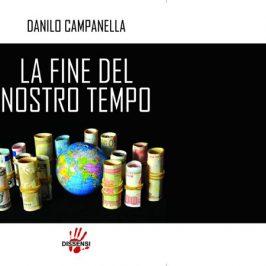 """Presentazione del libro """"LA FINE DEL NOSTRO TEMPO"""" di Danilo Campanella"""